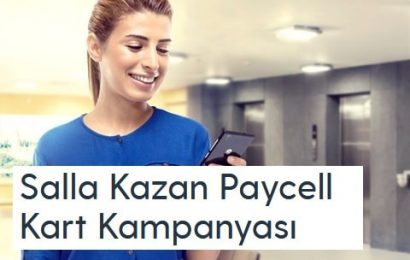 Salla Kazan ile Paycell 50 TL Kazan!
