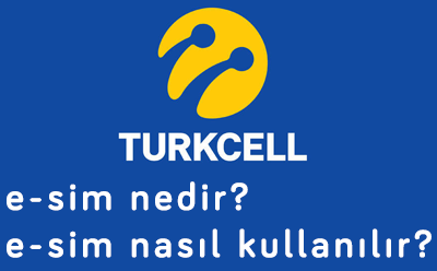 turkcell e-sim nedir