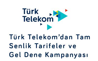 Türk Telekom'dan Tam Senlik Tarifeler ve Gel Dene Kampanyası