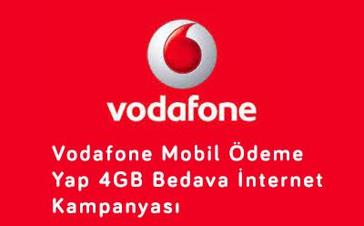 Vodafone Mobil Ödeme Yap 4GB Bedava İnternet Kampanyası