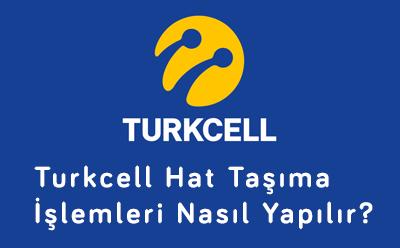 Turkcell Hat Taşıma İşlemleri Nasıl Yapılır