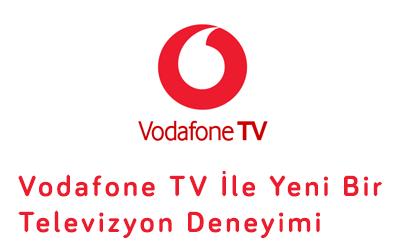 Vodafone TV ile Yeni Bir Televizyon Deneyimi