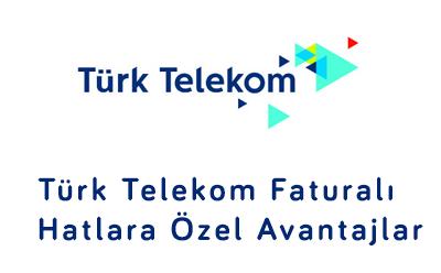 Türk Telekom Faturalı Hatlara Özel Avantajlar