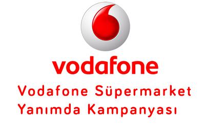 Vodafone Süpermarket Yanımda Kampanyası
