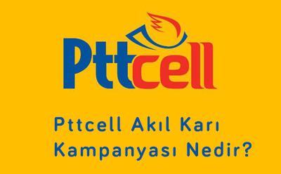Pttcell Akıl Karı Kampanyası Nedir?