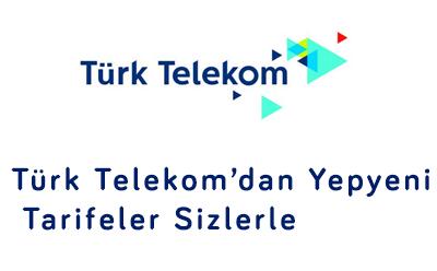 Türk Telekom'dan Yepyeni Tarifeler Sizlerle