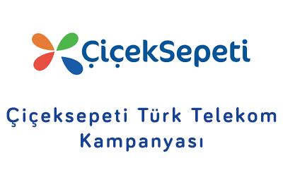 Çiçek Sepeti Türk Telekom Kampanyası