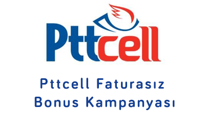 Pttcell Faturasız Bonus Kampanyası