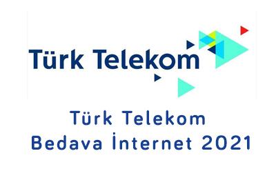Türk Telekom Bedava İnternet Kampanyaları 2021