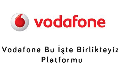 Vodafone Bu İşte Birlikteyiz Platformu