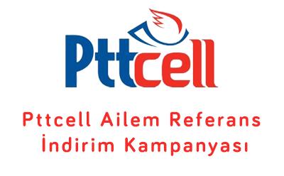 Pttcell Ailem Referans İndirim Kampanyası
