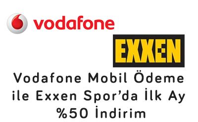 Vodafone Mobil Ödeme ile Exxen Spor'da İlk Ay %50 İndirim